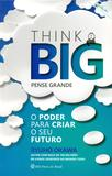 Think Big - Pense Grande - 02Ed. - Irh press do brasil editora