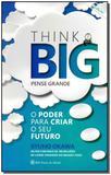 Think Big - Pense Grande - Irh press do brasil editora