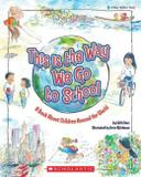 This is the way we go to school - a bookabout children around the world - Scholastic