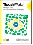 Thoughtworks Antologia Brasil: Histórias de Aprendizado e Inovação - Casa do codigo