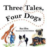 Three Tales, Four Dogs - Dayton publishing llc