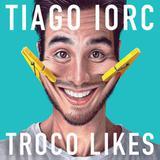 Tiago Iorc - Troco Likes - CD - Som livre