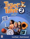 Tiger time 2  students book with ebook pack - Macmillan do brasil