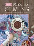 Tilda Hot Chocolate Sewing - Cozy Autumn And Winter Sewing Projects - Dover publications