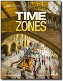 Time Zones 4A - 2nd - Combo Split + Online Workbook - Cengage