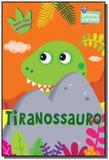 Tiranossauro - Colecão Olhinhos Curiosos - Ciranda cultural