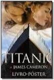Titanic de James Cameron - Livro Pôster