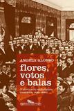 Livro - Flores votos e balas