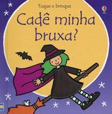 Livro - Toque e brinque : Cadê minha bruxa?