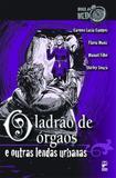 Livro - O ladrão de orgãos e outras lendas urbanas
