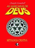 Livro - As máscaras de Deus - Volume 4 - Mitologia criativa