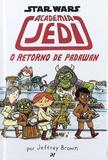 Livro - Star Wars : Academia Jedi - O retorno de Padawan - 2º livro
