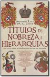 Títulos de Nobreza e Hierarquias - Editora draco