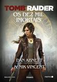 Tomb Raider - Os Dez Mil Imortais