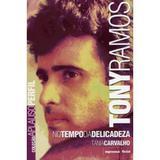 Tony Ramos - No Tempo da Delicadeza - Col. Aplauso Perfil - Imprensa oficial sp