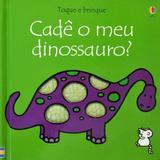 Toque e brinque : Cadê o meu dinossauro?