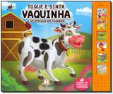 Toque e Sinta - Vaquinha e os Amigos da Fazenda - Blu editora