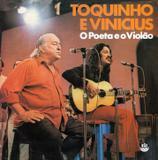 Toquinho e Vinícius -O Poeta e o Violão - CD - Som livre