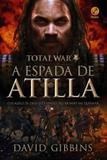 Total War: A espada de Atilla (Vol. 2)