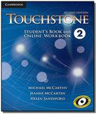 Touchstone 2 - sb with online wb - 2nd ed - Cambridge