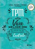 Tpm: Viva Melhor Com Alimentação e Controle - Estante de medicina