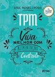 Tpm - viva melhor com alimentação e controle - Estante