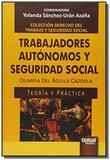 Trabajadores autonomos y seguridad social - teoria - Jurua