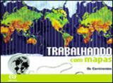 TRABALHANDO COM MAPAS - OS CONTINENTES - 8º E 9º ANOS - ENSINO FUNDAMENTAL - Atica - didaticos