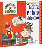 Tracinha e o Livro Eletrônico - Rideel