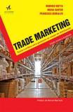 Trade marketing - teoria e pratica para gerenciar os canais de distribuicao - Alta books