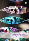 Traduçao literaria - a vertigem do proximo - Azougue editorial