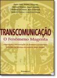 Transcomunicação: O Fenômeno Magenta - Pensamento - grupo pensamento