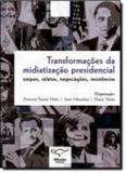 Transformacoes da midiatizacao presidencial - Difusao ed