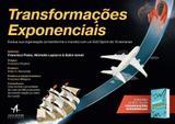 Transformacoes exponenciais: o manual exo sprint para que sua organizacao e - Alta books