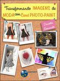 Transformando imagens de moda com corel photo-paint - Brasport