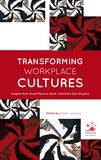 Transforming Workplaces Cultures