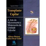 Transplante Capilar -  A Arte do Microenxerto e Minienxerto de Unidade Folicular - Thieme revinter
