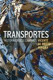 Transportes: História, Crises e Caminhos - Civilizaçao brasilei