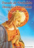Tratado da verdadeira devoção à santíssima virgem maria - Editora pe. rodrigo maria