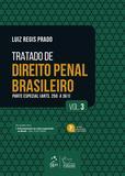Tratado de Direito Penal Brasileiro - Parte Especial - Vol. 3