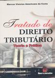 Tratado de Direito Tributário - Teoria e Prática - Servanda