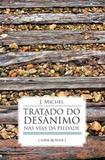 TRATADO DO DESANIMO NAS VIAS DA PIEDADE - 1ª - Cultor de livros