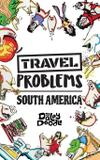 Travel Problems South America - The daley doodle llc