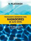 Treinamento desportivo para nadadores de alto nivel: manual para os tecnico - Phorte