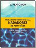 Treinamento Desportivo Para Nadadores de Alto Nível - Phorte editora  ltda