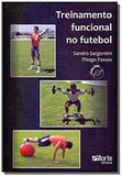 Treinamento funcional no futebol : acompanha dvd - Phorte
