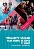 Treinamento Funcional para Atletas de Todos os Níveis - Séries para Agilidade, Velocidade e Força