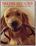 Treine Seu Cão - Manual Completo - Globo