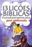 Treze lições bíblicas fundamentais para adolescentes - Vida nova