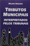 Tributos Municipais - Interpretados Pelos Tribunais - Edipro